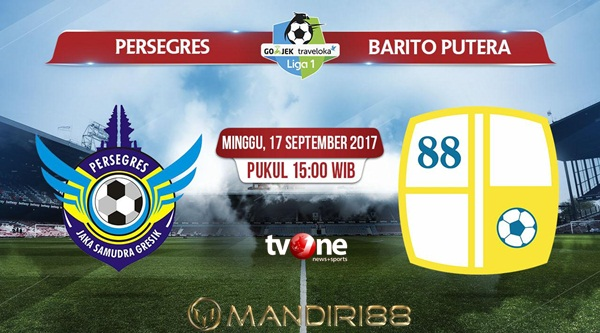 Prediksi Bola : Persegres Gresik Vs Barito Putera , Minggu 17 September 2017 Pukul 15.00 WIB @ TVONE
