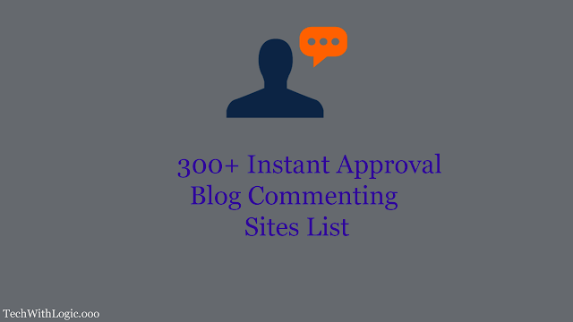 Instant approval blog commenting sites list, dofollow backlink list