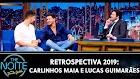 Retrospectiva 2019: Carlinhos Maia e Lucas Guimarães no The Noite