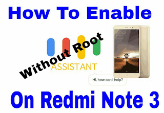 Install Google Assistant In Redmi Note 3 Without Root