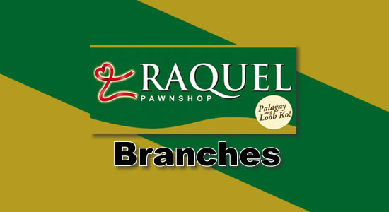 List of Raquel Pawnshop Branches