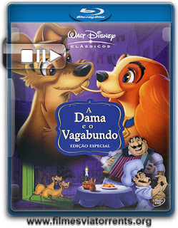 A Dama e o Vagabundo (Lady and the Tramp) Torrent - BluRay Rip