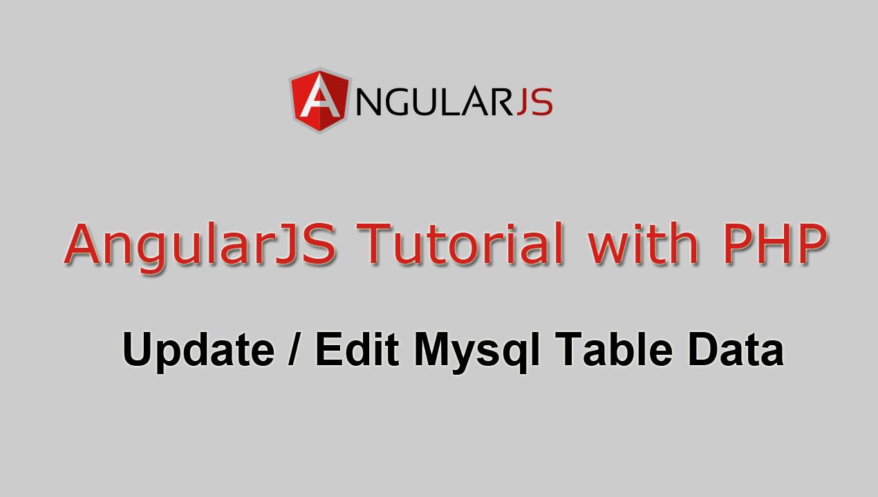 AngularJS Tutorial with PHP - Update / Edit Mysql Table Data