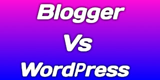 Blogger vs wordpress kon sa sahi hai, Blogger vs wordpress