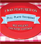 Full Plate Thursday, 413 at Miz Helen's Country Cottage