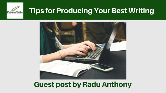 Tips for Producing Your Best Writing