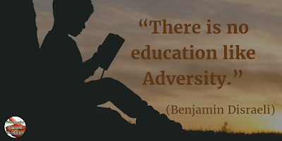 "71 Quotes About Life Being Hard But Getting Through It:  ""There is no education like adversity."" - Benjamin Disraeli"