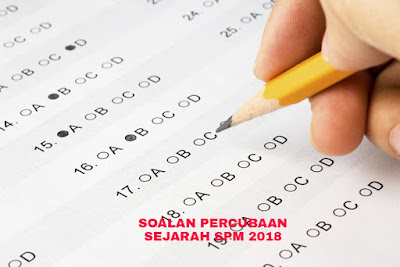 Soalan Percubaan Sejarah SPM 2018 (Trial Paper)