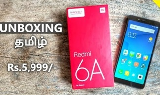 Redmi 6A Unboxing & Hands-On Review | Tamil Tech