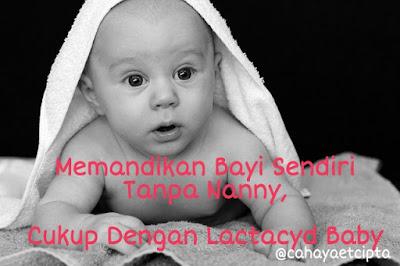 Tips memandikan bayi sendiri , Lactacyd baby