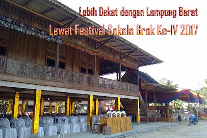 Lebih Dekat dengan Lampung Barat Lewat Festival Sekala Brak ke-IV 2017