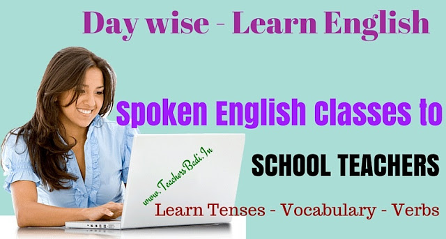Spoken English,School Teachers, Learn Tenses,Vocabulary,Verb forms