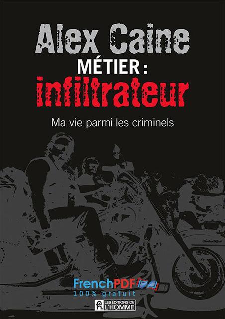 Métier infiltrateur - Ma vie parmi les criminels PDF Gratuit