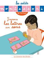 http://www.lalibrairiedesecoles.com/produit/les-petits-montessori-jassocie-les-lettres-aux-sons/
