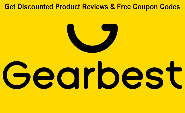 GearBest Shopping Guide - Get Discounted Product Reviews & Free Coupon Codes