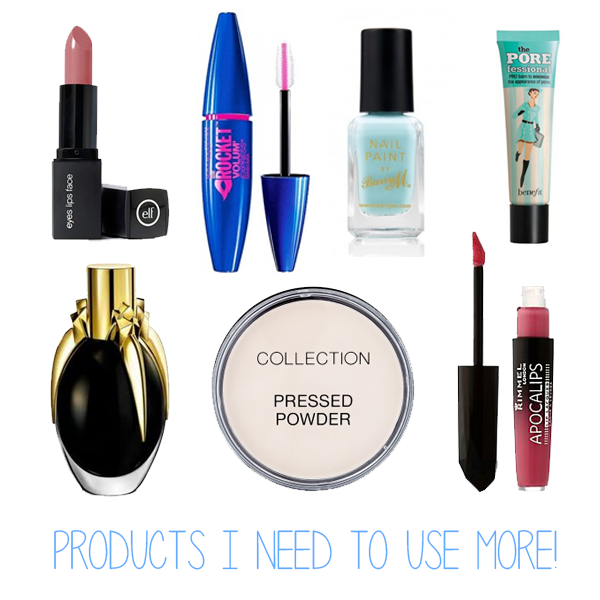 Products I need to use more!