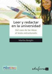 """""""Leer y redactar en la universidad: del caos de ideas al texto estructurado"""" - Martha Boeglin Naumovic"""