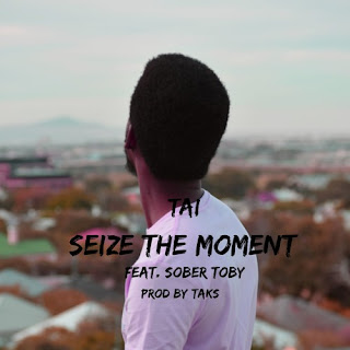 Tai - Sieze The Moment (feat. Sober Toby)