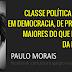 «Classe politica com privilégios maiores que no tempo da ditadura» Paulo Morais