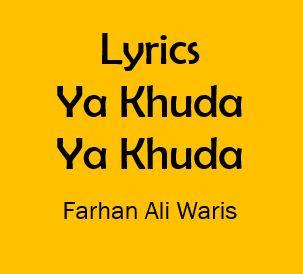 ya khuda ya khuda lyrics farhan ali waris noha