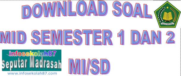 Kumpulan Soal Ulangan Tengah Semester I dan II Kelas 1-6 MI/SD
