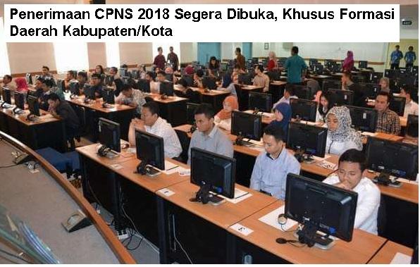 Seleksi CPNS 2018 Segera Dibuka, Khusus Formasi Kabupaten Kota