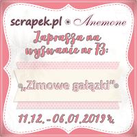 http://scrapek.blogspot.com/2018/12/wyzwanie-nr-73-zimowe-gaazki.html