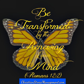 Be transformed by the renewing of your mind. (Romans 12:2)