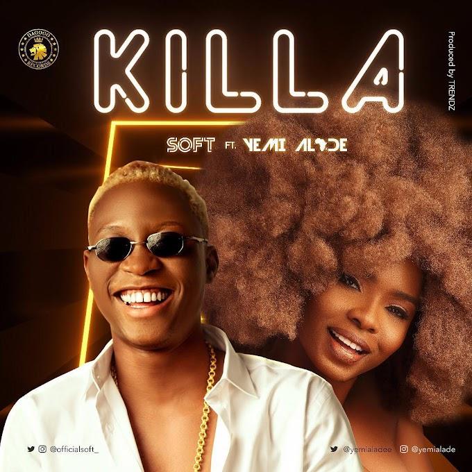 "Soft – ""Killa"" ft Yemi Alade [Audio + Video]"