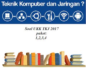 Download Soal UKK TKJ 2017  Paket 1,2,3,4