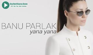 Banu Parlak Yana Yana