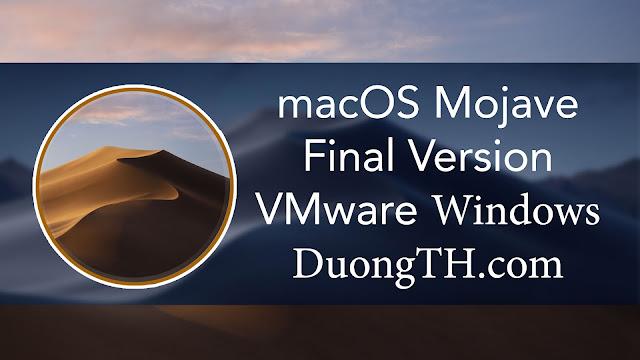 Hướng dẫn chi tiết cài Mac Mojave 10.14 trên máy ảo VMWare - chưa bao giờ đễ đến thế.