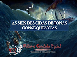 AS SEIS DESCIDAS DE JONAS - CONSEQUÊNCIAS