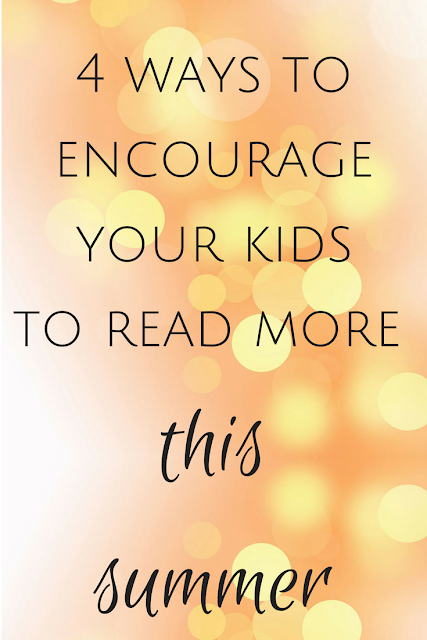 4 ways to encourage your kids to read more this summer