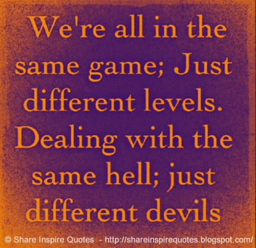 Were All Same Game Just Different Levels Were All Same Hell Just