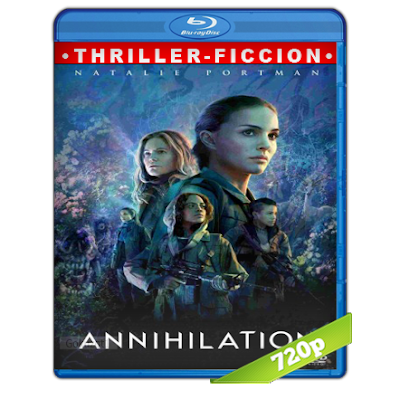 Aniquilacion (2018) BRRip 720p Audio Trial Latino-Castellano-Ingles 5.1