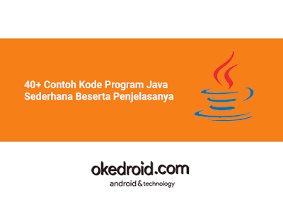 Kumpulan Contoh Aplikasi Coding Kode Bahasa Program Java Sederhana Beserta Penjelasanya