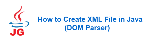 How To Modify Or Update Xml File In Java Dom Parser