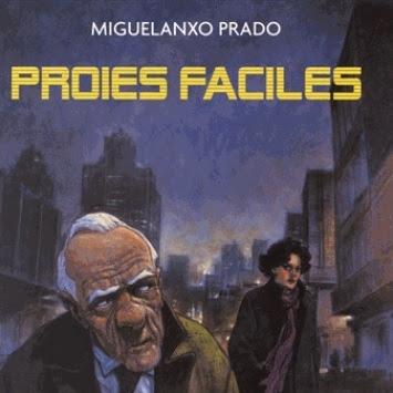 Proies faciles de Miguelanxo Prado