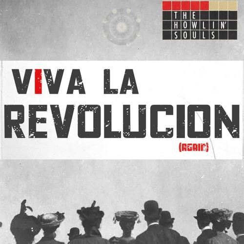 "The Howlin' Souls Drop New Single ""Viva La Revolucion (Again)"""