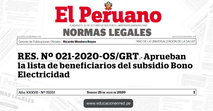 RES. Nº 021-2020-OS/GRT.- Aprueban la lista de beneficiarios del subsidio Bono Electricidad - www.bonoelectricidad.pe