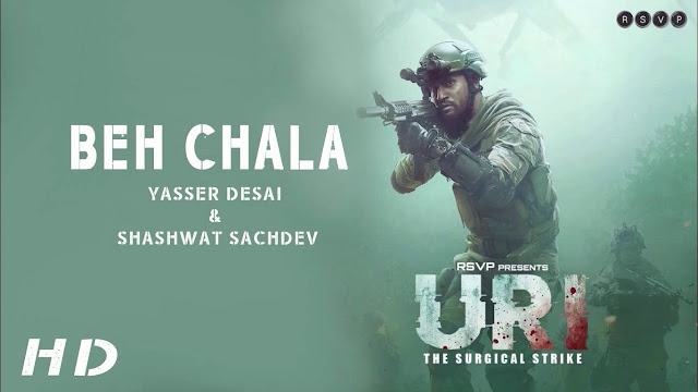 BEH CHALA LYRICS – URI: The Surgical Strike | Yasser Desai