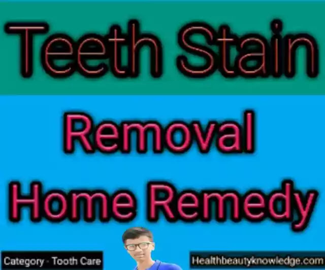 Teeth stain removal home remedy