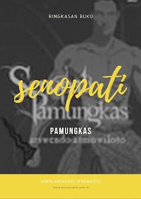 Ringkasan Buku Senopati Pamungkas Bab 1 Karya Arswendo Atmowiloto