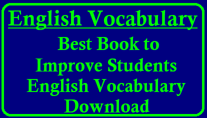 Best Book to improve Students English Vocabulary Easy Ways to Improve and Expand Your Vocabulary | The Best book to Expand Your Vocabulary |The Best book to Expand Stydents Vocabulary The best way to improve your Students English vocabulary | How to increase your students vocabulary | How to Improve English Vocabulary | /2017/12/best-book-to-improve-students-english-vocabulary-and-Grammar-download.html