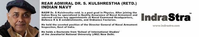 By Rear Admiral Dr. S. Kulshrestha (Retd.), INDIAN NAVY Senior Fellow - New Westminster College,Canada