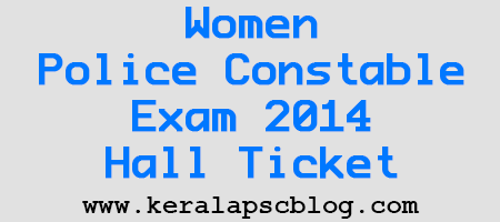 Women Police Constable Exam 2014 Hall Ticket Download