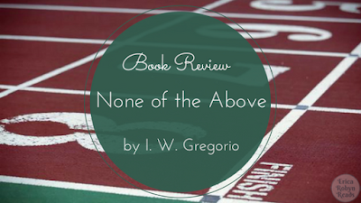 None of the Above by I.W. Gregorio book review