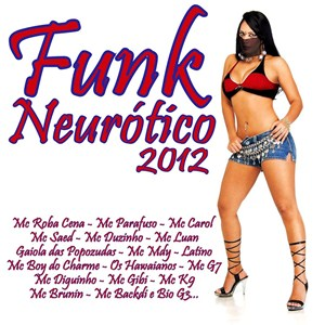funk neurotico 2012 gratis