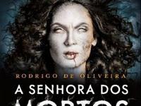 Resenha Nacional A Senhora dos Mortos - As Crônicas dos Mortos # 3 - Rodrigo de Oliveira
